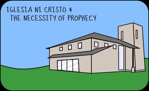 Iglesia Ni Cristo and the Necessity of Prophecy